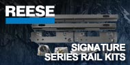 Reese Signature Series Rail Kits