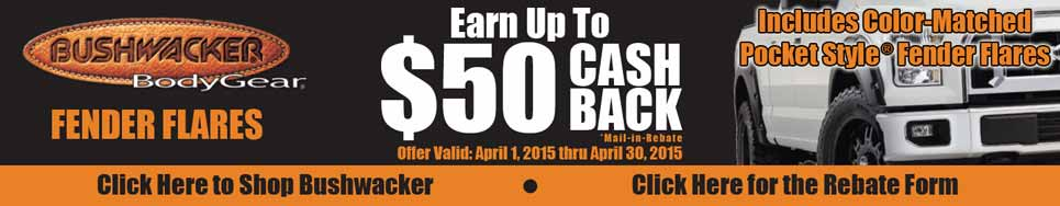 Bushwacker April 2015 $50 Cash Back Promo!