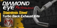 Diamond Eye Stainless Steel <br /> Turbo Back Exhaust Kits <br /> Dodge