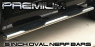 Premium 5 Inch Oval<br /> Stainless Steel Nerf Bars