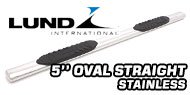 Lund 5'' Oval Straight<br /> Stainless Steel