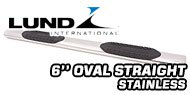 Lund 6'' Oval Straight<br /> Stainless