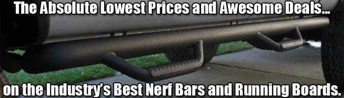 Shop for Nerf Bars & Running Boards!